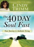 The 40 Day Soul Fast. Your Journey to Authentic Living
