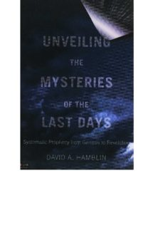 Unveiling the Mysteries of the Last Days: Systematic Prophecy from Genesis to Revelation