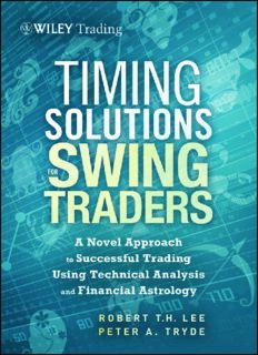 Timing Solutions for Swing Traders : a Novel Approach to Successful Trading Using Technical Analysis and Financial Astrology