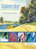 Watercolor Tricks & Techniques  75 New and Classic Painting Secrets