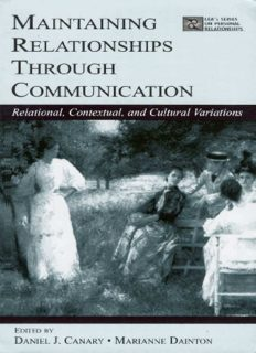 Maintaining Relationships Through Communication: Relational, Contextual, and Cultural Variations (LEA's Series on Personal Relationships)