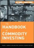 The Handbook of Commodity Investing (Frank J. Fabozzi Series)