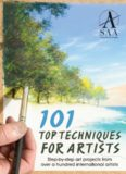 101 Top Techniques for Artists Step-by-step art projects from international artists