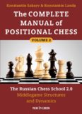 Complete Manual of Positional Chess Volume 2: The Russian Chess School 2.0: Middlegame Structures and Dynamics