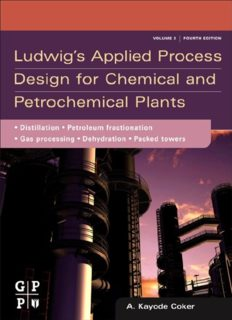 Ludwig's Applied Process Design for Chemical and Petrochemical Plants, Fourth Edition: Volume 2: Distillation, packed towers, petroleum fractionation, gas processing and dehydration