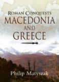 Roman Conquests  Macedonia and Greece