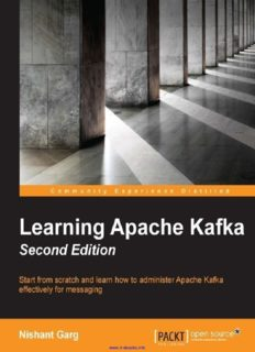 Learning Apache Kafka, 2nd Edition: Start from scratch and learn how to administer Apache Kafka effectively for messaging