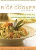 The Ultimate Rice Cooker Cookbook: 250 No-Fail Recipes for Pilafs, Risottos, Polenta, Chilis, Soups