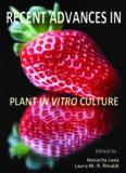 Recent Advances in Plant in vitro Culture. Edited by Annarita Leva and Laura M.R. Rinaldi