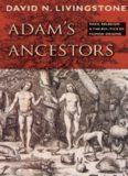 Adam's Ancestors: Race, Religion, and the Politics of Human Origins