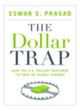 The dollar trap : how the U.S. dollar tightened its grip on global finance