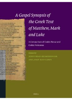 A Gospel Synopsis of the Greek Text of Matthew, Mark and Luke: A Comparison of Codex Bezae and Codex Vaticanus
