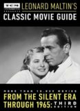Turner Classic Movies Presents Leonard Maltin's Classic Movie Guide: From the Silent Era Through