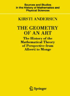 The geometry of art : the history of an the mathematical theory of perspective from Alberti to Monge