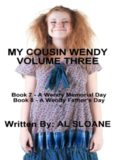 My Cousin Wendy Volume 3 (A Wendy Memorial Day; A Wendy Father's Day)
