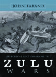 Historical Dictionary of the Zulu Wars (Historical Dictionaries of War, Revolution, and Civil
