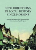 New Directions in Local History Since Hoskins