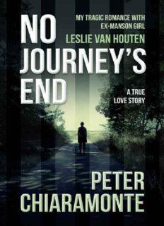 No Journey's End: My Tragic Romance with Ex-Manson Girl, Leslie Van Houten