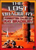The Lost Bradbury: Forgotten Tales of Ray Bradbury
