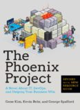 The Phoenix Project : A Novel about IT, DevOps, and Helping Your Business Win