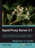 Squid Proxy Server 3.1: Beginner's Guide