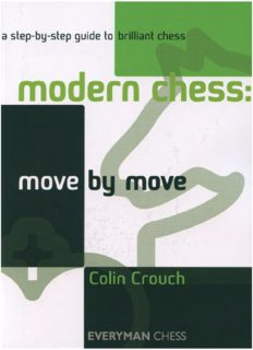 Modern chess : move by move - a step by step guide to brilliant chess.