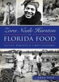 Zora Neale Hurston on Florida food : recipes, remedies and simple pleasures