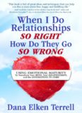 When I Do Relationships So Right How Do They Go So Wrong: Using Emotional Maturity to Transform