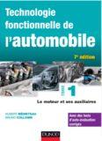 Technologie fonctionnelle de l'automobile. Tome 1, Le moteur et ses auxiliaires