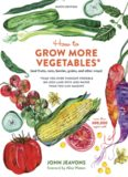 HOW TO GROW MORE VEGETABLES : than you ever thought possible on less land than you can imagine