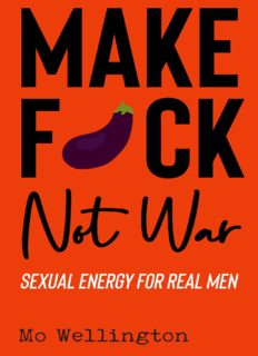 Make Fuck Not War: Sexual energy for real men