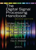 Video, Speech, and Audio Signal Processing and Associated Standards (The Digital Signal Processing