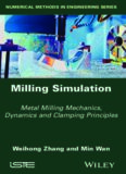 Milling simulation: metal milling mechanics, dynamics and clamping principles
