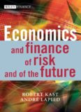 Economics and Finance of Risk and of the Future (The Wiley Finance Series)