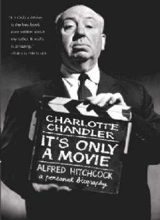 It's Only a Movie: Alfred Hitchcock, A Personal Biography (Applause Books)