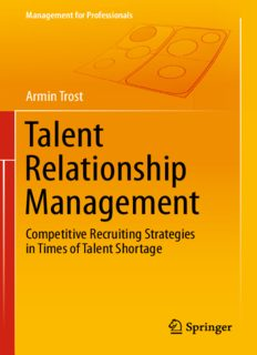 Talent Relationship Management: Competitive Recruiting Strategies in Times of Talent Shortage