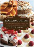 Rawmazing Desserts  Delicious and Easy Raw Food Recipes for Cookies, Cakes, Ice Cream, and Pie