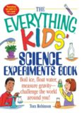 The everything kids' science experiments book : boil ice, float water, measure gravity- challenge