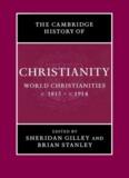 Cambridge History of Christianity, Volume 8: World Christianities c.1815-c.1914