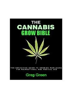 Cannabis Grow Bible