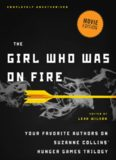 The Girl Who Was on Fire. Your Favorite Authors on Suzanne Collins' Hunger Games Series