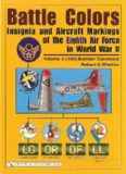 Battle Colors: Insignia and Aircraft Markings of the Eighth Air Force in World War II: Vol.1  (VIII
