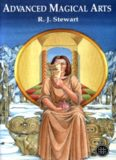 Advanced magical arts : visualisation, mediation and ritual in the western magical tradition