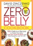 Zero Belly Cookbook: 150 Delicious Recipes to Flatten Your Belly, Turn Off Your Fat Genes, and Help Keep You Lean for Life!