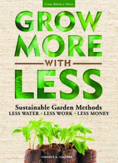 Grow More With Less: Sustainable Garden Methods: Less Water - Less Work - Less Money