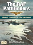 The RAF pathfinders : Bomber command's elite squadrons