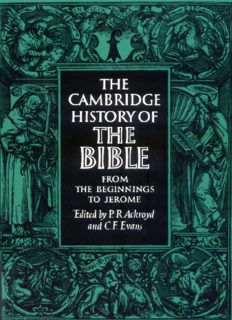 The Cambridge History of the Bible: Volume 1, From the Beginnings to Jerome (The Cambridge History of the Bible)