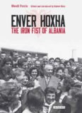 Enver Hoxha. The Iron Fist of Albania