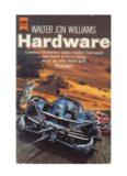 Williams, Walter Jon - Hardware