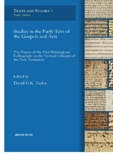 Studies in the Early Text of the Gospels and Acts: The Papers of the First Birmingham Colloquium on the Textual Criticism of the New Testament